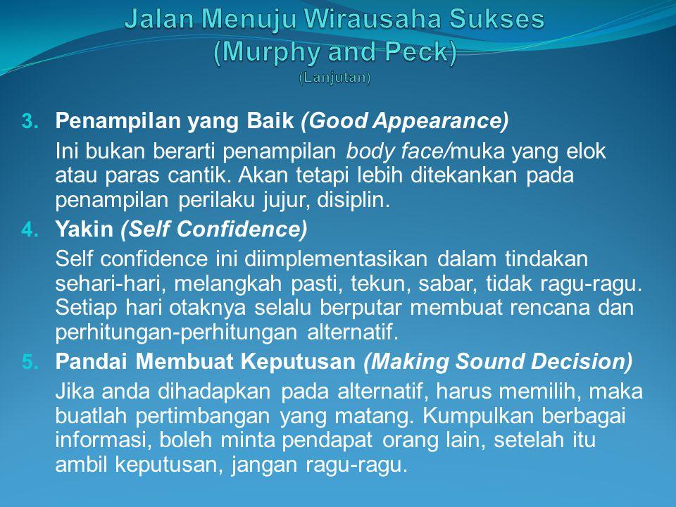 3. Penampilan yang Baik (Good Appearance) Ini bukan berarti penampilan body face/muka yang elok atau paras cantik. Akan tetapi lebih ditekankan pada p