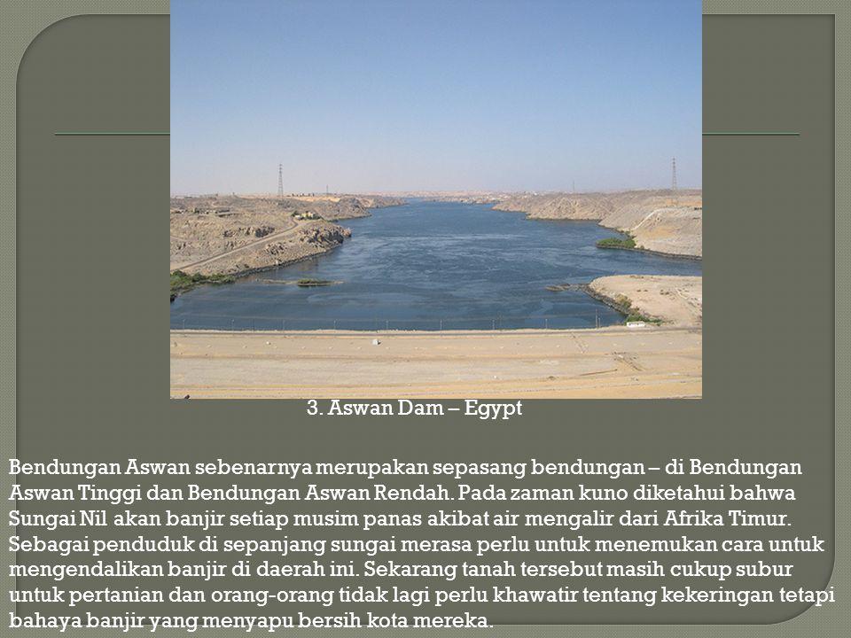 Bendungan Aswan sebenarnya merupakan sepasang bendungan – di Bendungan Aswan Tinggi dan Bendungan Aswan Rendah. Pada zaman kuno diketahui bahwa Sungai