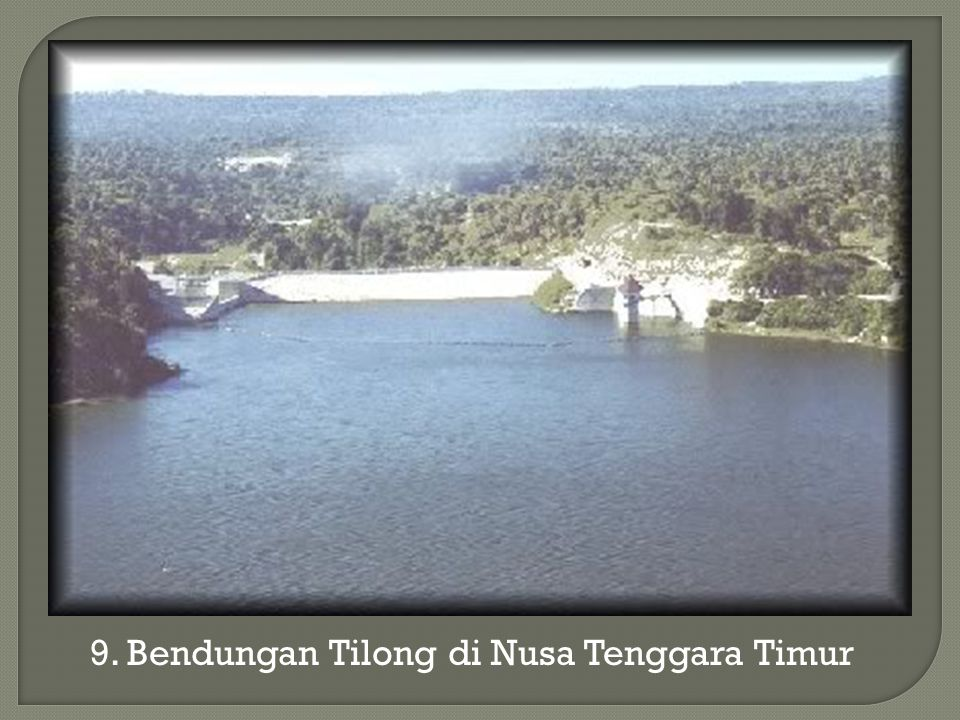 9. Bendungan Tilong di Nusa Tenggara Timur