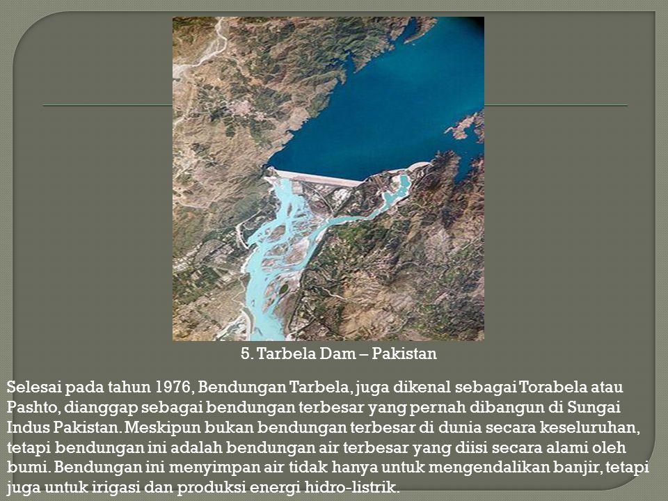 Selesai pada tahun 1976, Bendungan Tarbela, juga dikenal sebagai Torabela atau Pashto, dianggap sebagai bendungan terbesar yang pernah dibangun di Sun