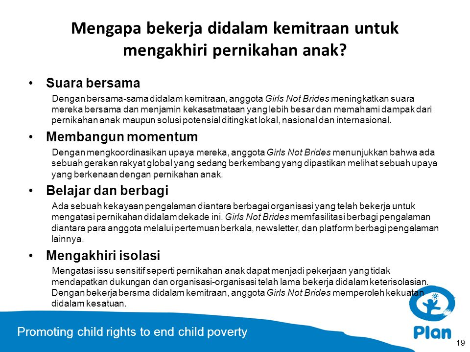 Promoting child rights to end child poverty Mengapa bekerja didalam kemitraan untuk mengakhiri pernikahan anak? Suara bersama Dengan bersama-sama dida
