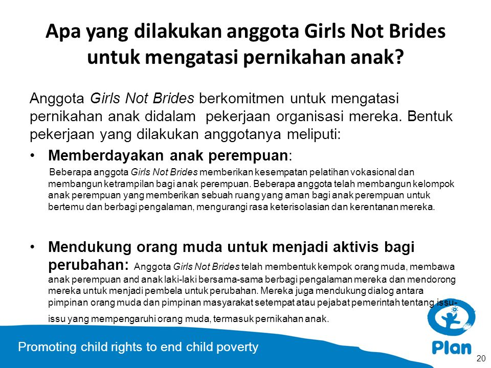 Promoting child rights to end child poverty Apa yang dilakukan anggota Girls Not Brides untuk mengatasi pernikahan anak.