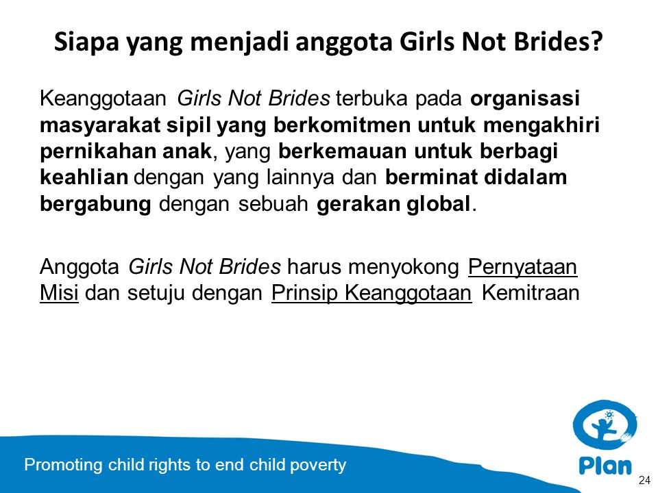 Promoting child rights to end child poverty Siapa yang menjadi anggota Girls Not Brides.