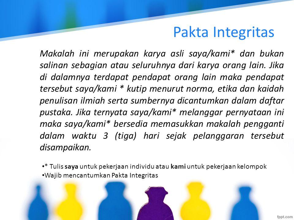 Pakta Integritas Makalah ini merupakan karya asli saya/kami* dan bukan salinan sebagian atau seluruhnya dari karya orang lain. Jika di dalamnya terdap