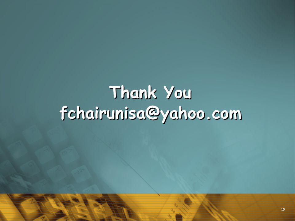 13 Thank You fchairunisa@yahoo.com Thank You fchairunisa@yahoo.com