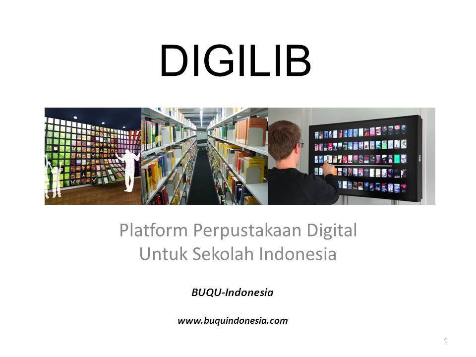 DIGILIB Platform Perpustakaan Digital Untuk Sekolah Indonesia BUQU-Indonesia www.buquindonesia.com 1