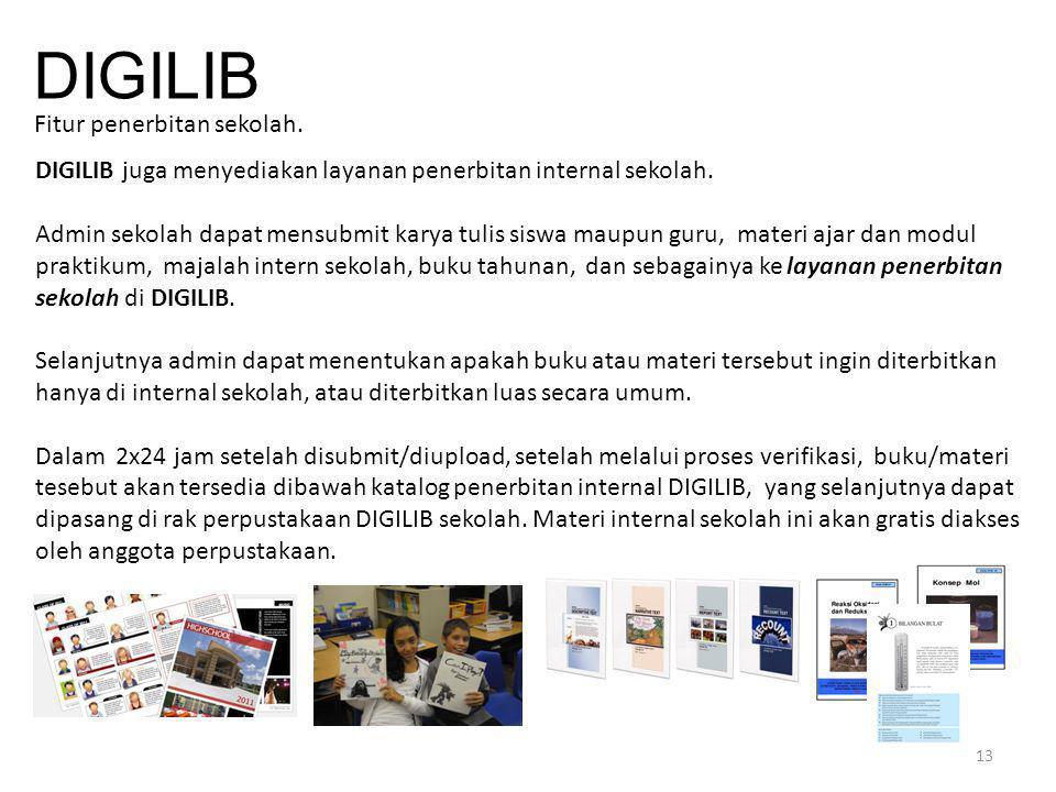 13 DIGILIB Fitur penerbitan sekolah. DIGILIB juga menyediakan layanan penerbitan internal sekolah. Admin sekolah dapat mensubmit karya tulis siswa mau