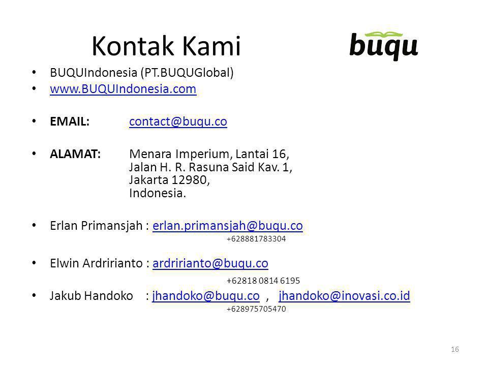 Kontak Kami BUQUIndonesia (PT.BUQUGlobal) www.BUQUIndonesia.com EMAIL: contact@buqu.cocontact@buqu.co ALAMAT:Menara Imperium, Lantai 16, Jalan H. R. R