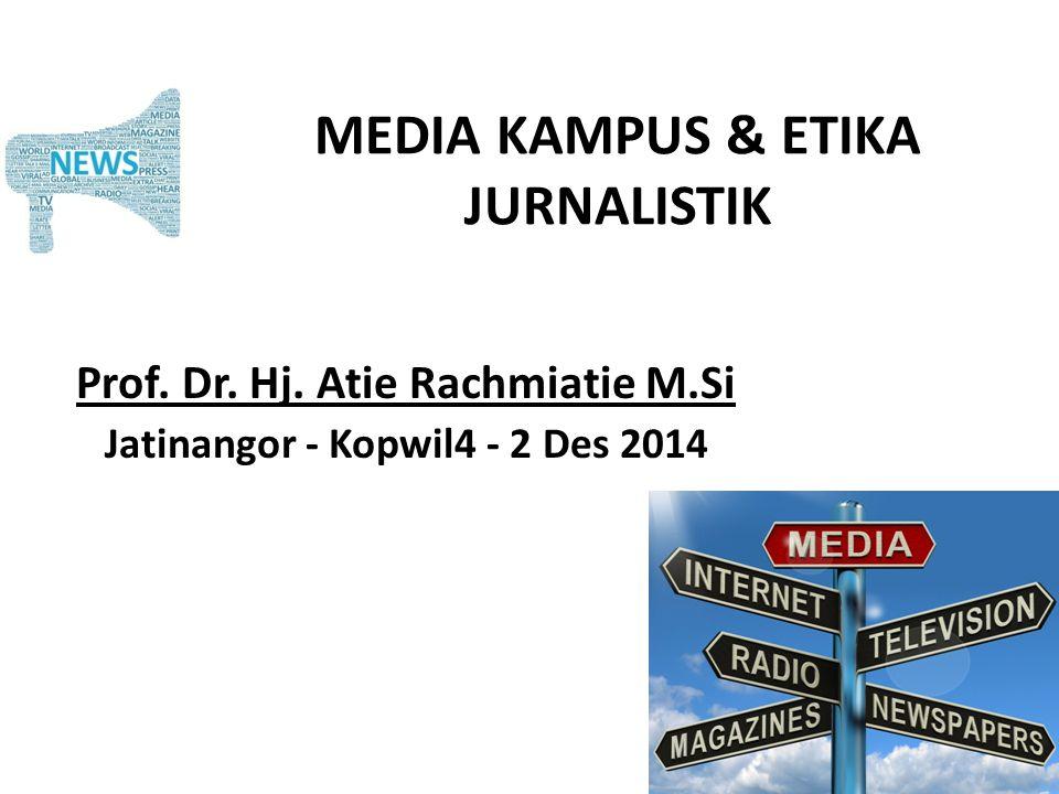 MEDIA KAMPUS & ETIKA JURNALISTIK Prof.Dr. Hj.