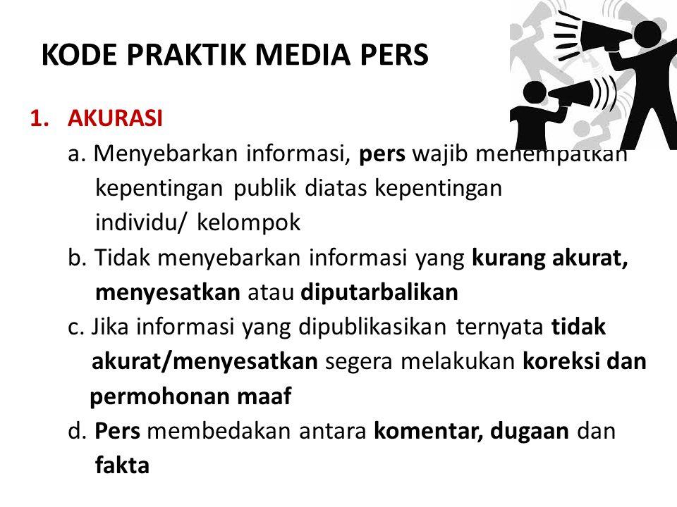 KODE PRAKTIK MEDIA PERS 1.AKURASI a.