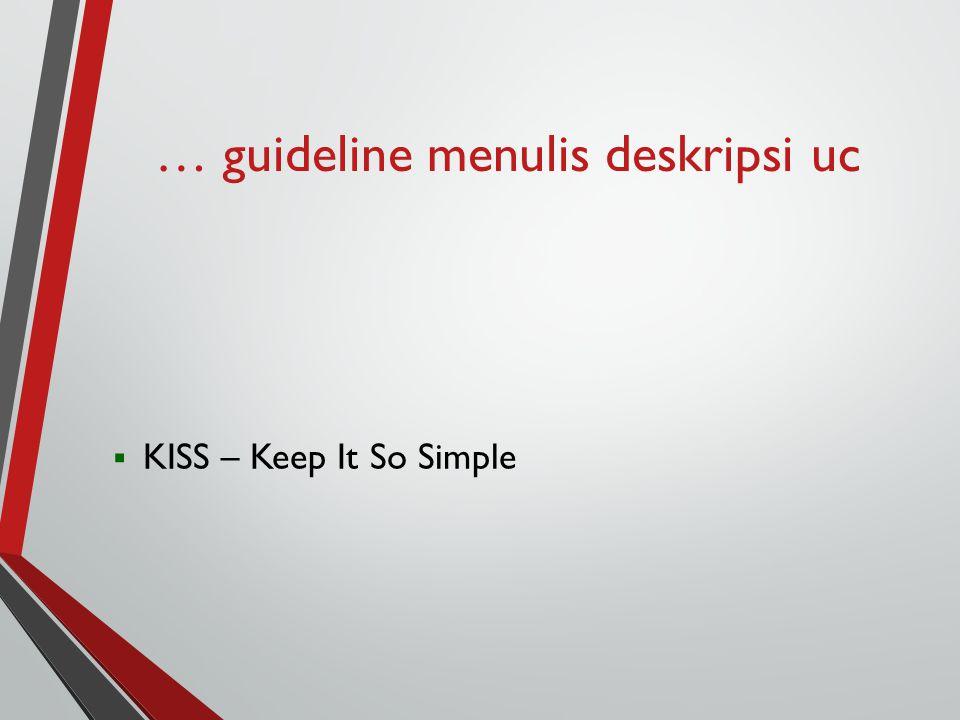… guideline menulis deskripsi uc  KISS – Keep It So Simple