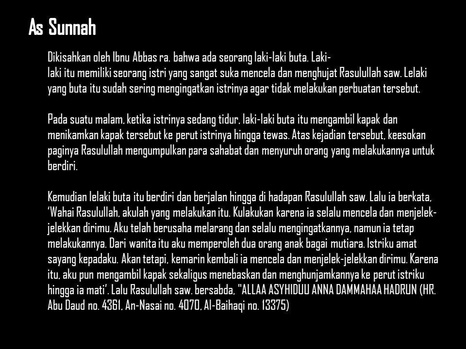 Dikisahkan oleh Ibnu Abbas ra. bahwa ada seorang laki-laki buta.