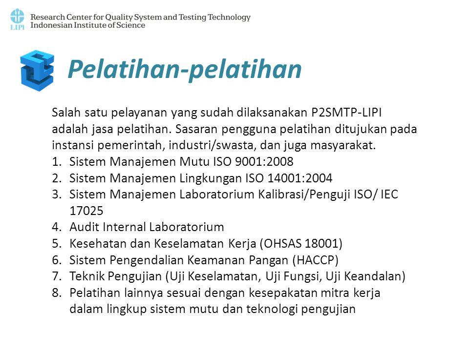 Pelatihan-pelatihan Salah satu pelayanan yang sudah dilaksanakan P2SMTP-LIPI adalah jasa pelatihan. Sasaran pengguna pelatihan ditujukan pada instansi