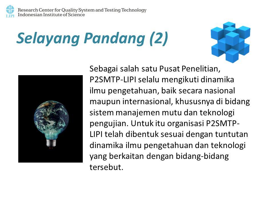 Selayang Pandang (2) Sebagai salah satu Pusat Penelitian, P2SMTP-LIPI selalu mengikuti dinamika ilmu pengetahuan, baik secara nasional maupun internas