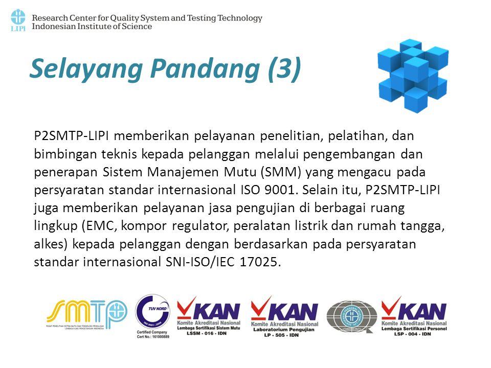 Selayang Pandang (3) P2SMTP-LIPI memberikan pelayanan penelitian, pelatihan, dan bimbingan teknis kepada pelanggan melalui pengembangan dan penerapan