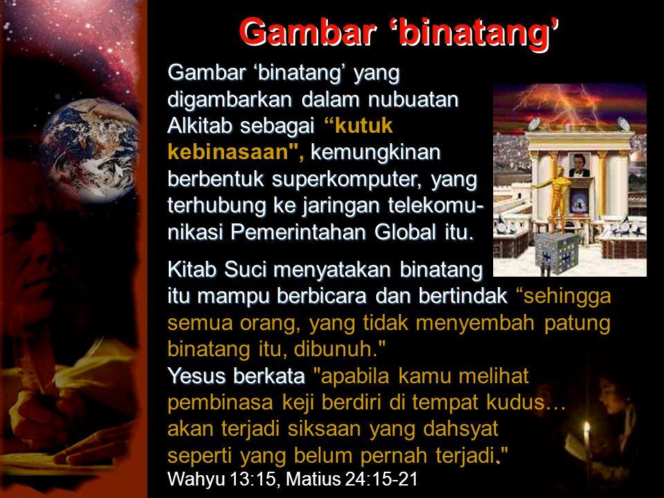 Gambar 'binatang' yang digambarkan dalam nubuatan Alkitab sebagai Alkitab sebagai kutuk kemungkinan kebinasaan , kemungkinan berbentuk superkomputer, yang terhubung ke jaringan telekomu- nikasi Pemerintahan Global itu.