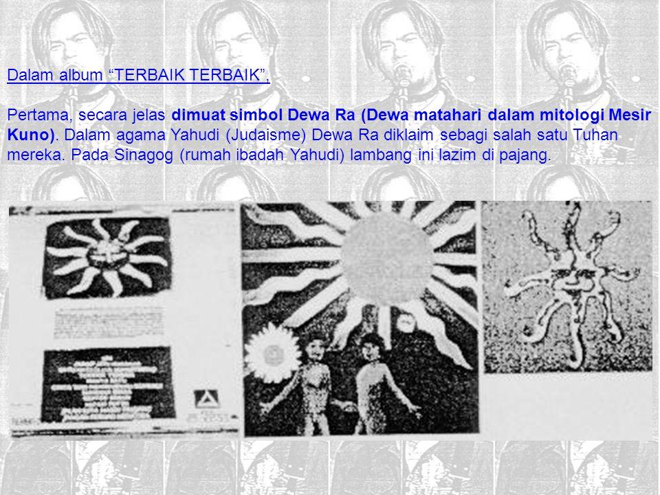 "Dalam album ""TERBAIK TERBAIK"", Pertama, secara jelas dimuat simbol Dewa Ra (Dewa matahari dalam mitologi Mesir Kuno). Dalam agama Yahudi (Judaisme) De"
