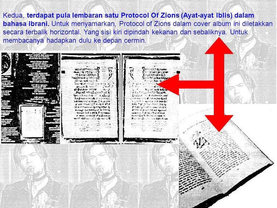 Kedua, terdapat pula lembaran satu Protocol Of Zions (Ayat-ayat Iblis) dalam bahasa Ibrani. Untuk menyamarkan, Protocol of Zions dalam cover album ini