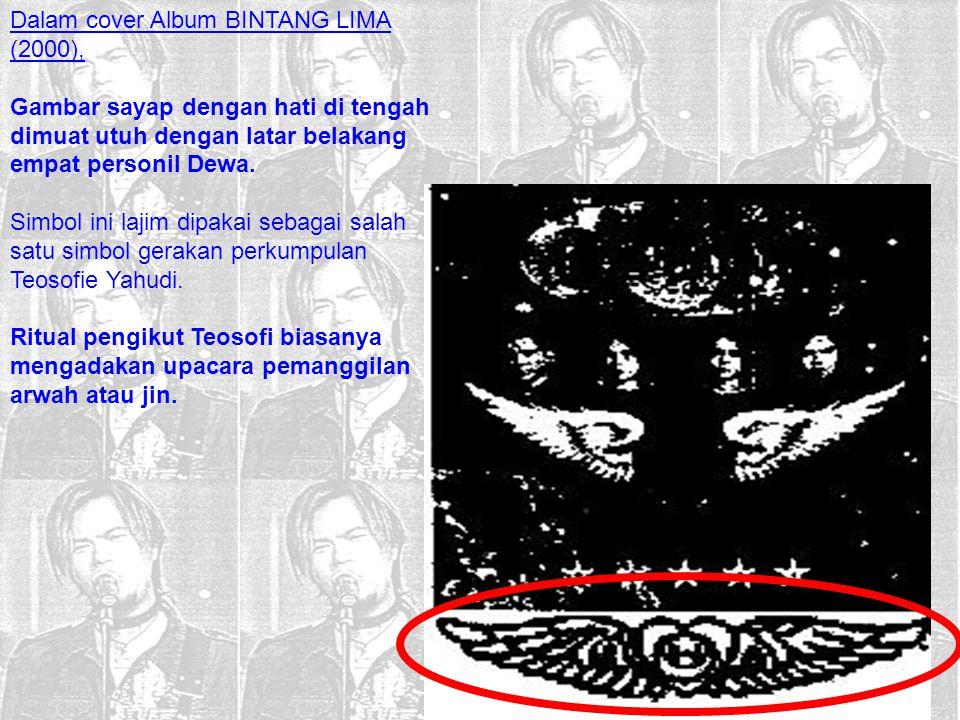 Dalam cover Album BINTANG LIMA (2000), Gambar sayap dengan hati di tengah dimuat utuh dengan latar belakang empat personil Dewa. Simbol ini lajim dipa