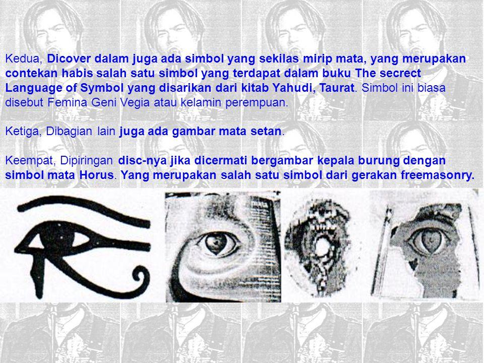Kedua, Dicover dalam juga ada simbol yang sekilas mirip mata, yang merupakan contekan habis salah satu simbol yang terdapat dalam buku The secrect Lan