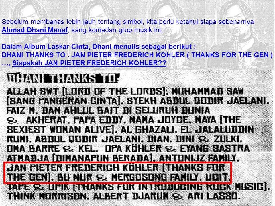 Sebelum membahas lebih jauh tentang simbol, kita perlu ketahui siapa sebenarnya Ahmad Dhani Manaf, sang komadan grup musik ini. Dalam Album Laskar Cin