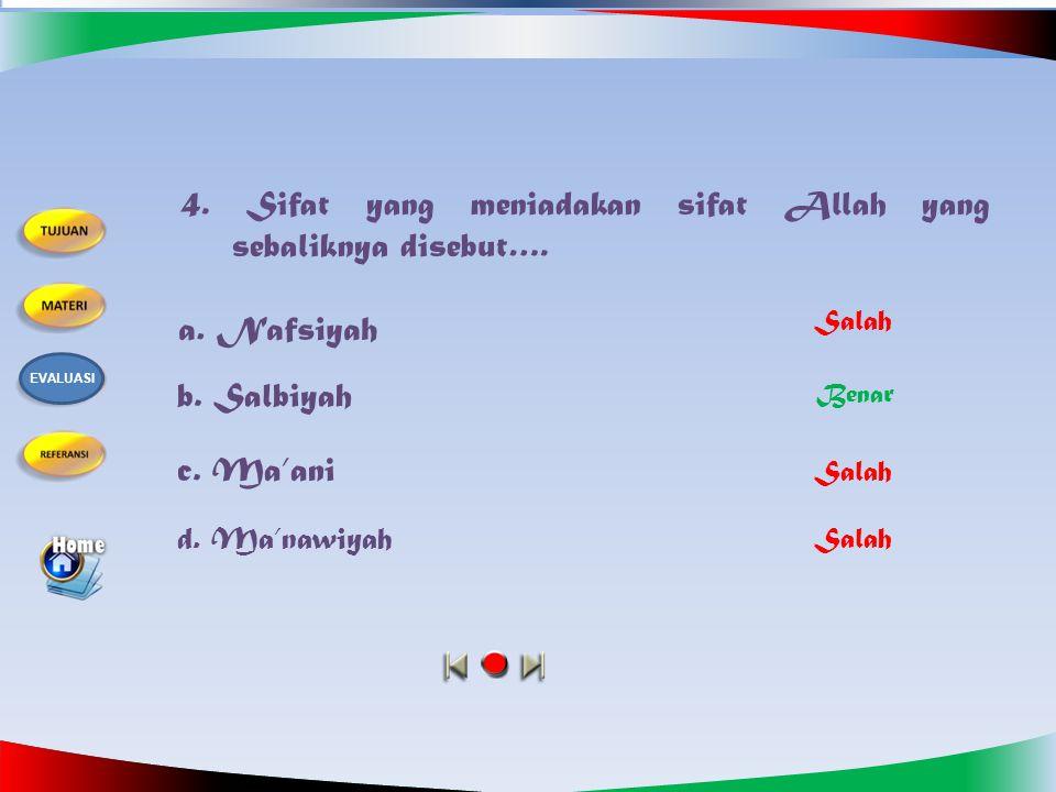 3.Hayat termasuk ke dalam sifat…. a. Nafsiyah b. Salbiyah d.