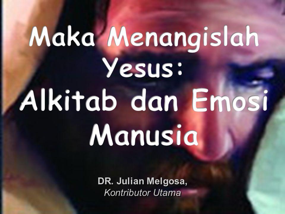 Maka Menangislah Yesus: Alkitab dan Emosi Manusia Daftar Isi 1.