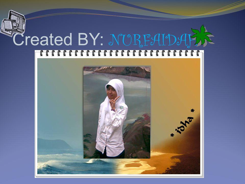 Created BY: NURFAIDAH