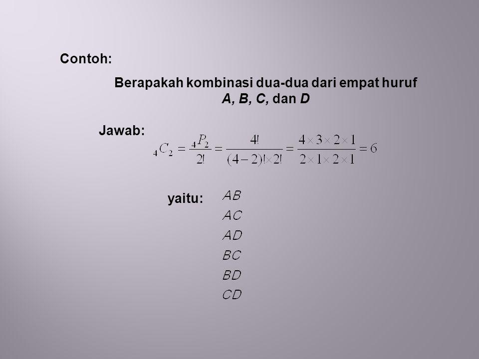 Contoh: Berapakah kombinasi dua-dua dari empat huruf A, B, C, dan D yaitu: Jawab: