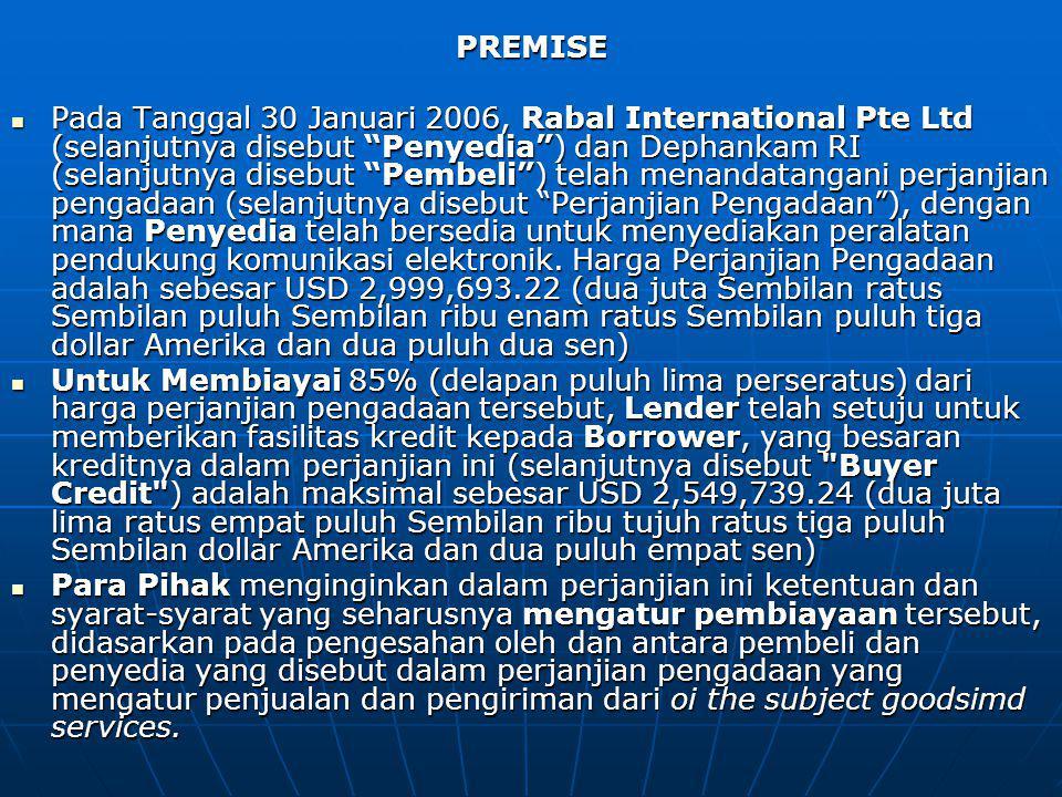 """PREMISE Pada Tanggal 30 Januari 2006, Rabal International Pte Ltd (selanjutnya disebut """"Penyedia"""") dan Dephankam RI (selanjutnya disebut """"Pembeli"""") te"""