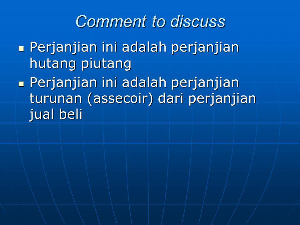 Comment to discuss Perjanjian ini adalah perjanjian hutang piutang Perjanjian ini adalah perjanjian hutang piutang Perjanjian ini adalah perjanjian tu