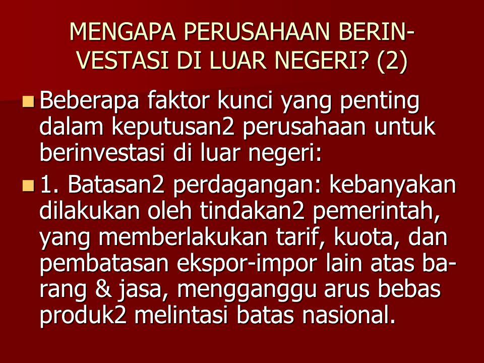 MENGAPA PERUSAHAAN BERIN- VESTASI DI LUAR NEGERI.(3) 2.