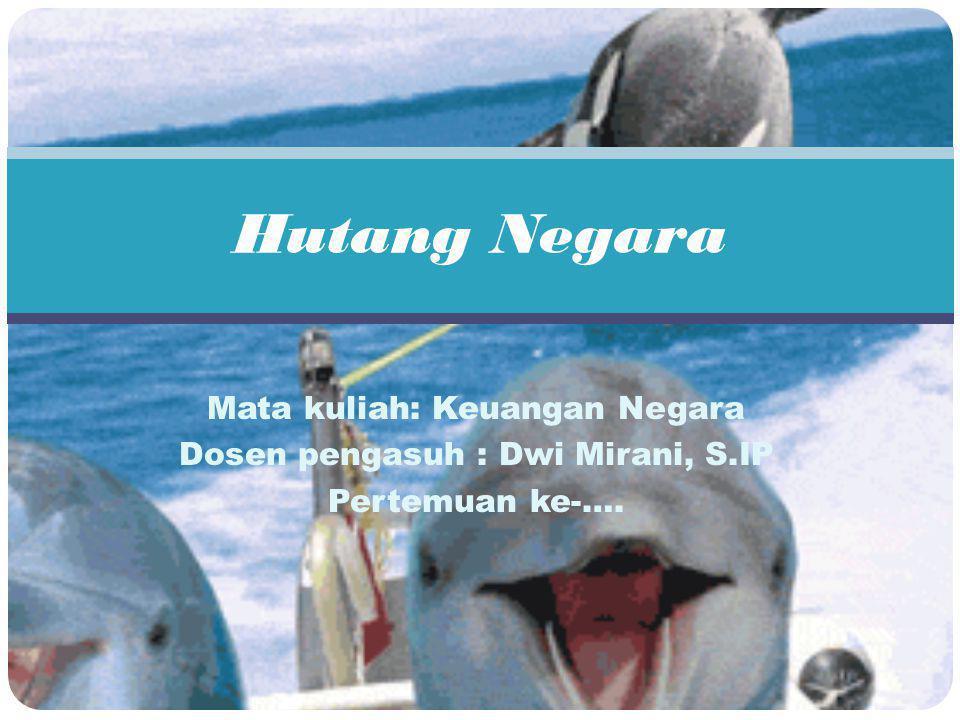 Sumber-sumber Pembiayaan Indonesia Ekspor Utang Bantuan Luar Negeri Investasi Asing atau PMA Tabungan Domestik Surat Utang Negara Surat Utang Negara