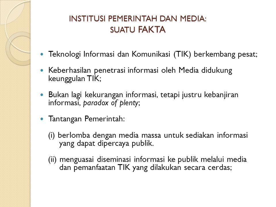Teknologi Informasi dan Komunikasi (TIK) berkembang pesat; Keberhasilan penetrasi informasi oleh Media didukung keunggulan TIK; Bukan lagi kekurangan