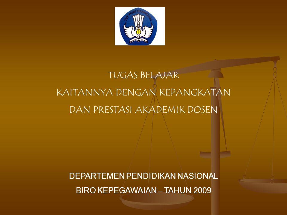 TUGAS BELAJAR KAITANNYA DENGAN KEPANGKATAN DAN PRESTASI AKADEMIK DOSEN DEPARTEMEN PENDIDIKAN NASIONAL BIRO KEPEGAWAIAN – TAHUN 2009