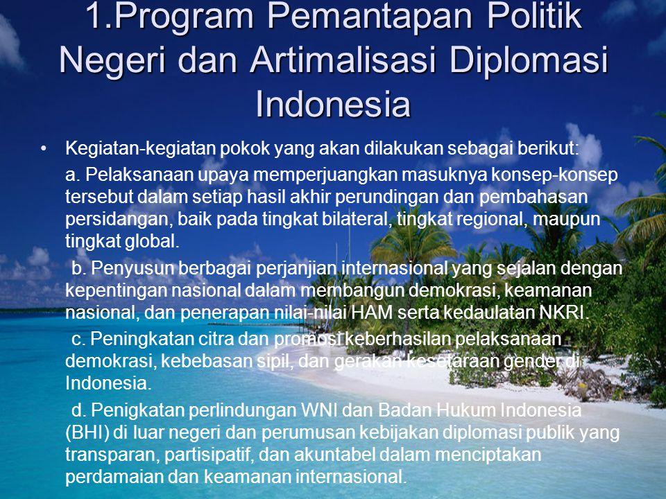 Pemantapan politik luar negeri dan peningkatan kerja sama internasional adalah semakin meningkatnya peranan indonesia dalam hubungan internasional dan