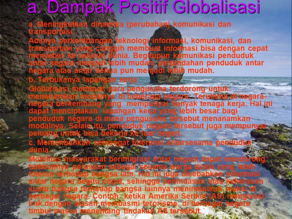 C. Mendeskripsikan dampak globalisasi C. Mendeskripsikan dampak globalisasi 1. dampak positif dan negatif globalisasi memberikan dampak-dampak bagi ba
