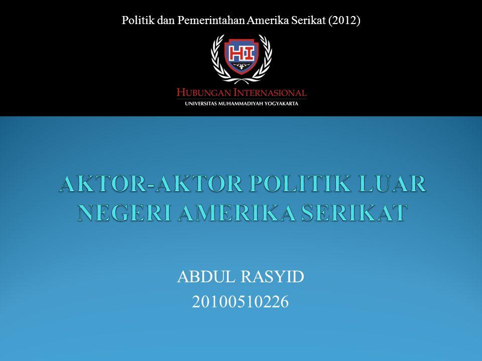 ABDUL RASYID 20100510226 Politik dan Pemerintahan Amerika Serikat (2012)