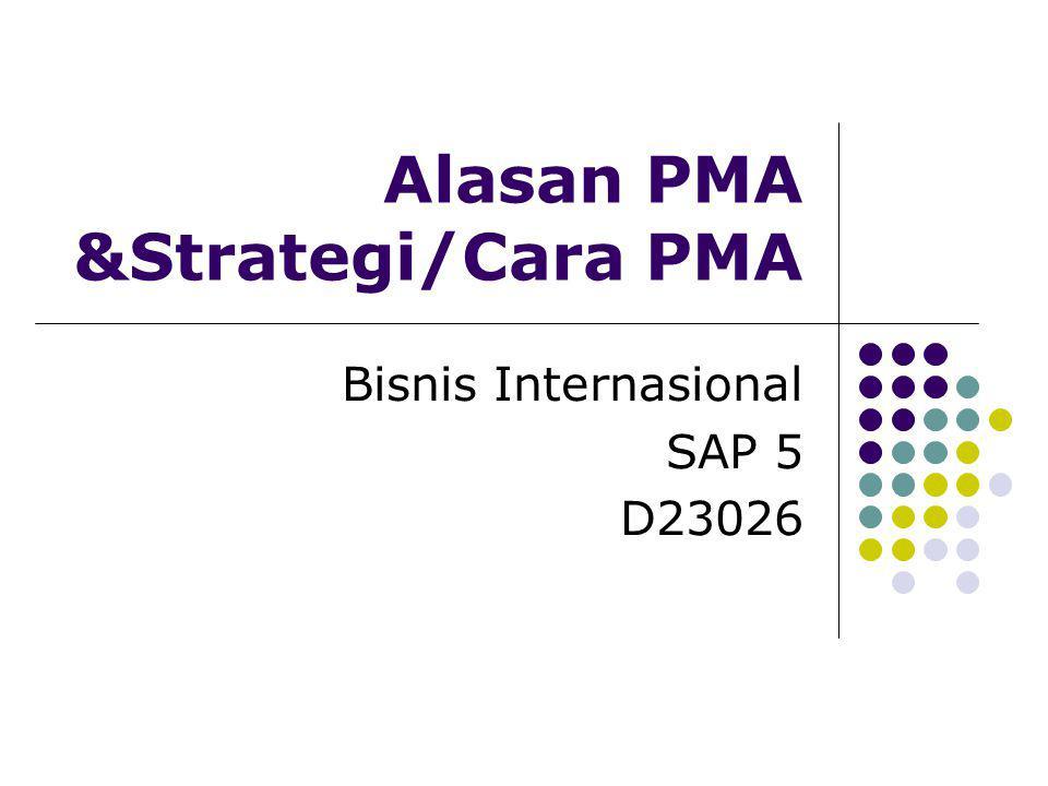 Alasan PMA &Strategi/Cara PMA Bisnis Internasional SAP 5 D23026