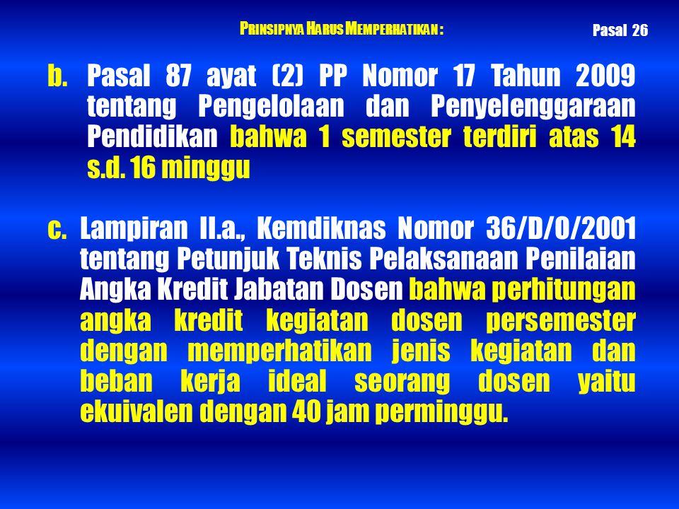 P RINSIPNYA H ARUS M EMPERHATIKAN : b. Pasal 87 ayat (2) PP Nomor 17 Tahun 2009 tentang Pengelolaan dan Penyelenggaraan Pendidikan bahwa 1 semester te
