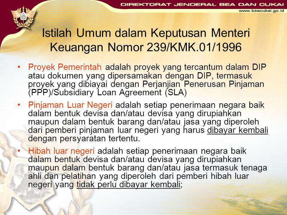 Pelaksanaan Lebih Lanjut dari Keputusan Menteri Keuangan Nomor 239/KMK.01/1996 diatur dalam Surat Edaran Bersama Dirjen Anggaran Dirjen Pajak dan Dirj