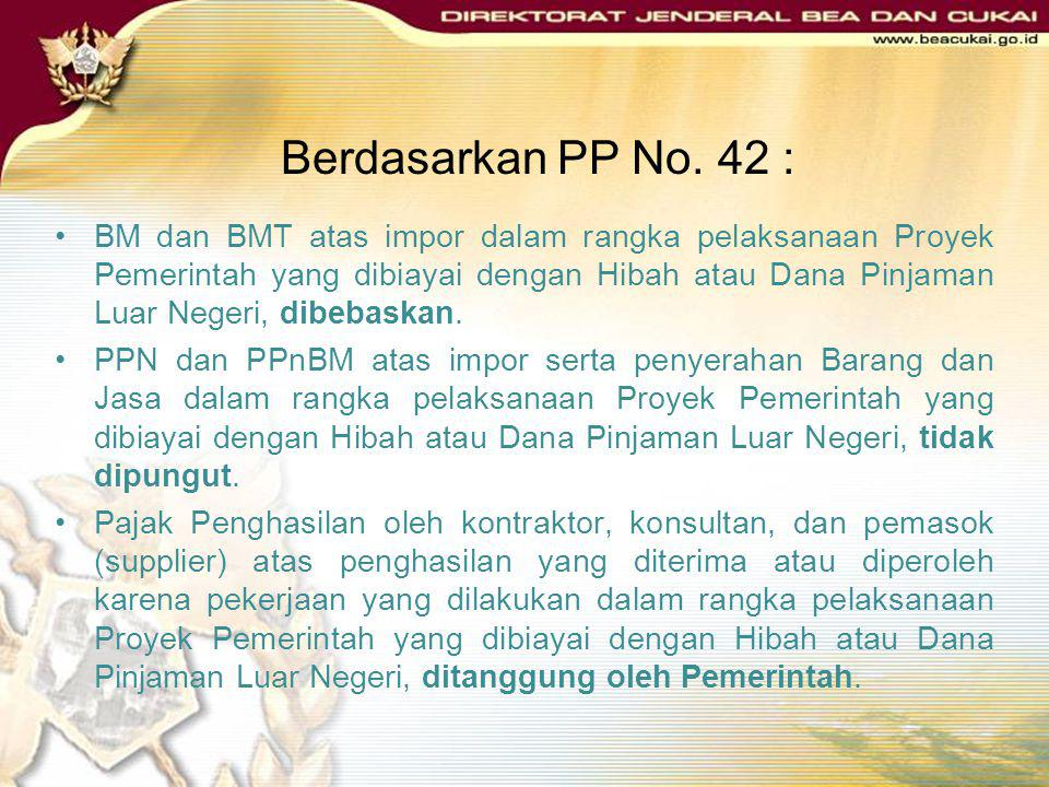 DASAR HUKUM Pasal 26 ayat (1) huruf j Undang-Undang Nomor 17 Tahun 2006. Peraturan Pemerintah Nomor 42 Tahun 1995 tentang BM, BMT, PPN dan PPnBM serta