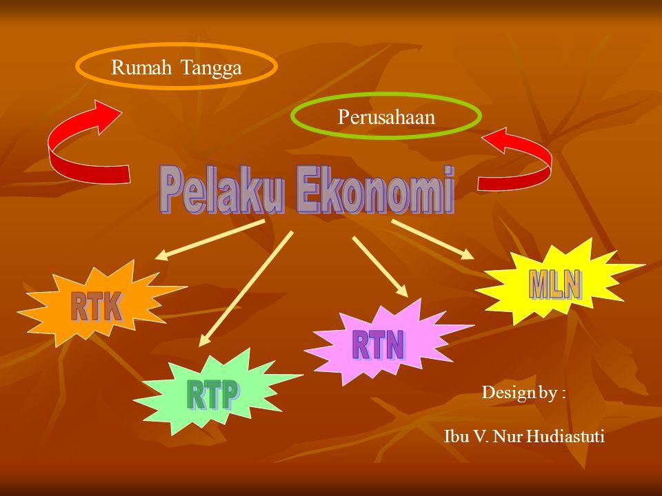 Design by : Ibu V. Nur Hudiastuti Rumah Tangga Perusahaan
