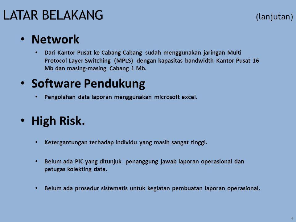 4 Network Dari Kantor Pusat ke Cabang-Cabang sudah menggunakan jaringan Multi Protocol Layer Switching (MPLS) dengan kapasitas bandwidth Kantor Pusat 16 Mb dan masing-masing Cabang 1 Mb.
