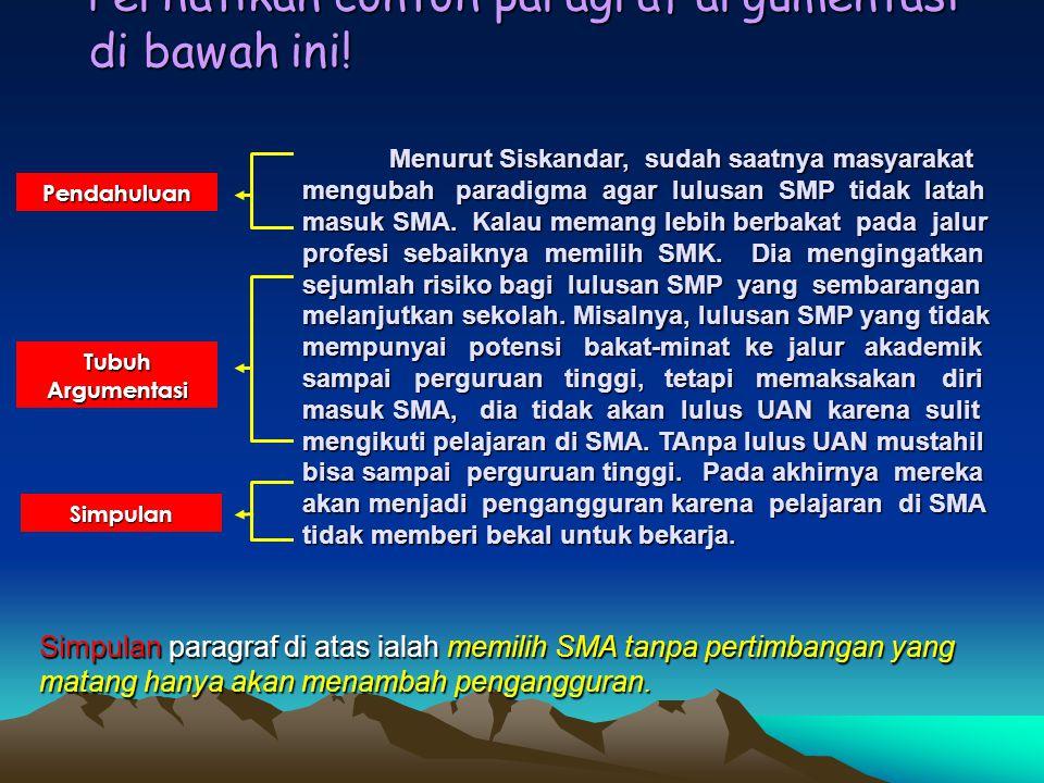 Menurut Siskandar, sudah saatnya masyarakat mengubah paradigma agar lulusan SMP tidak latah masuk SMA.