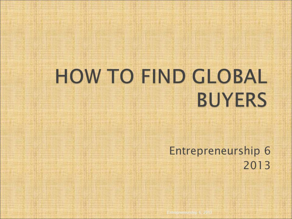 Entrepreneurship 6 2013 Entrepreneurship 6, 2013