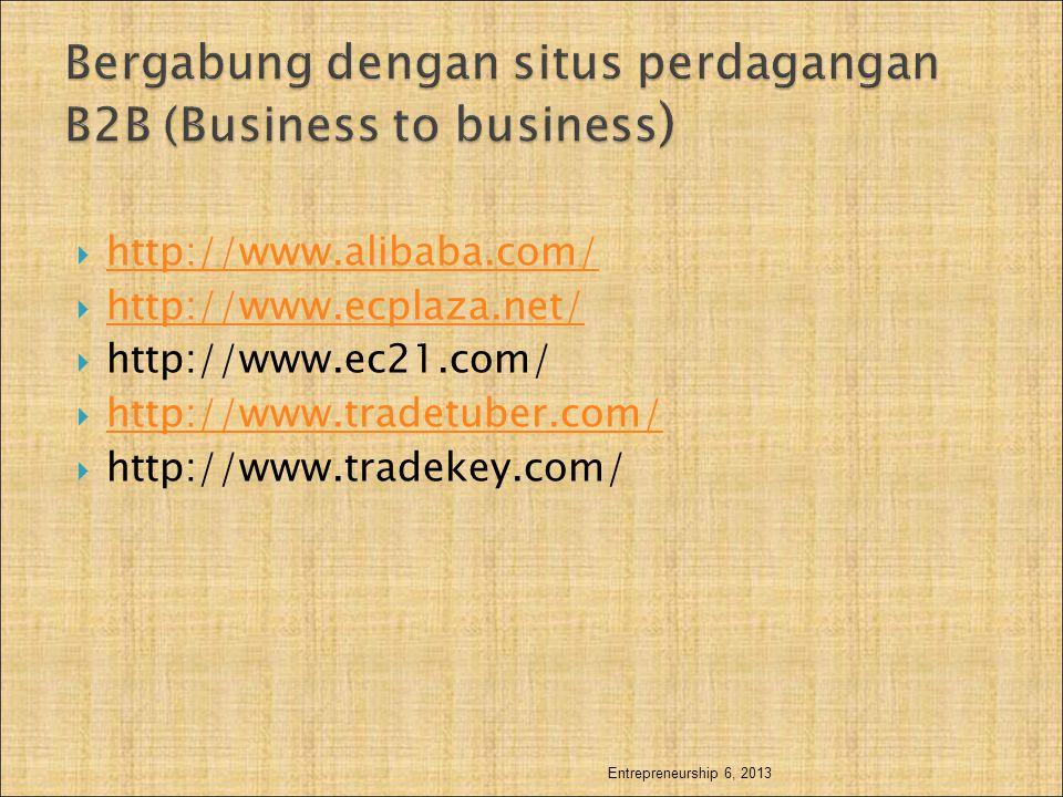  http://www.alibaba.com/ http://www.alibaba.com/  http://www.ecplaza.net/ http://www.ecplaza.net/  http://www.ec21.com/  http://www.tradetuber.com