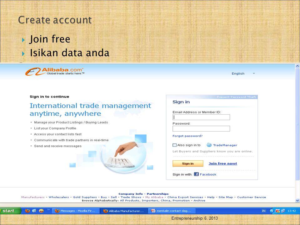  Join free  Isikan data anda Entrepreneurship 6, 2013