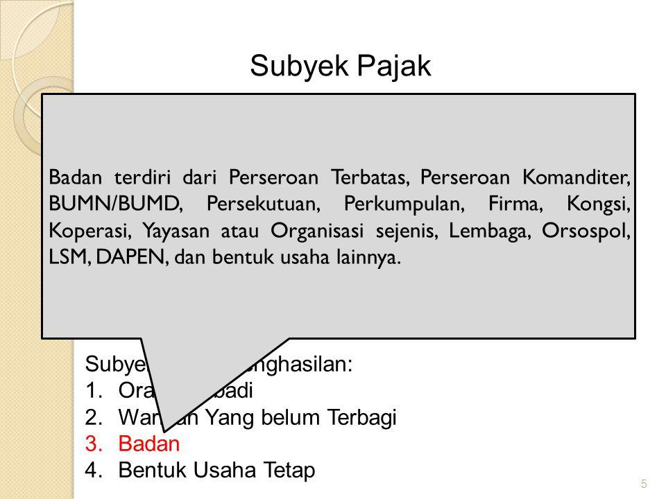 5 Subyek Pajak UU Pajak Penghasilan Indonesia mengatur pengenaan Pajak Penghasilan terhadap Subyek Pajak berkenaan dengan Penghasilan yang diterima at