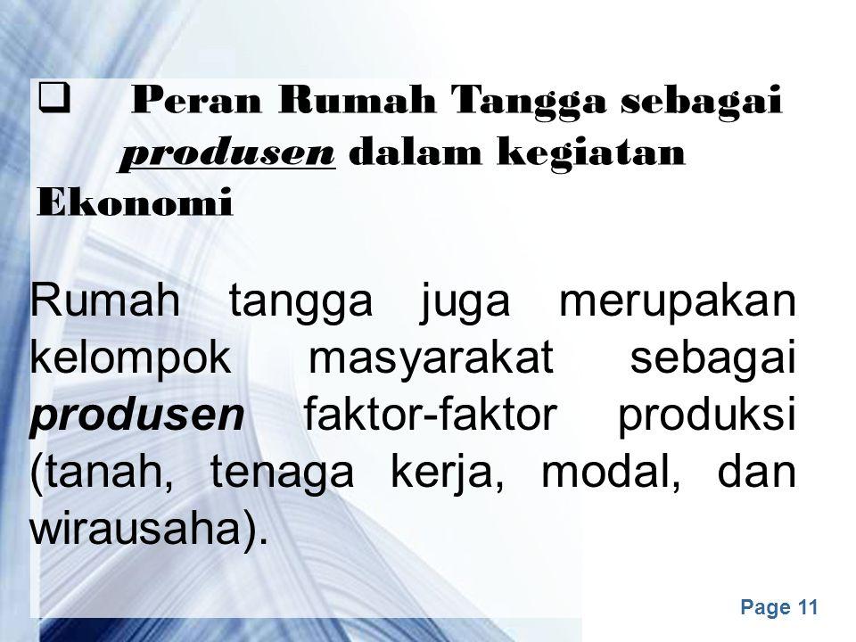 Page 10  Peran Pemerintah sebagai produsen dalam kegiatan Ekonomi Peranan Pemerintah sebagai Produsen/Investor 1.Pemerintah dapat bertindak sebagai produsen untuk menghasilkan barang dan jasa yang menyangkut kepentingan orang banyak.